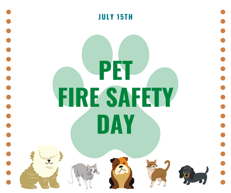 National Pet Fire Safety Day on July 15th